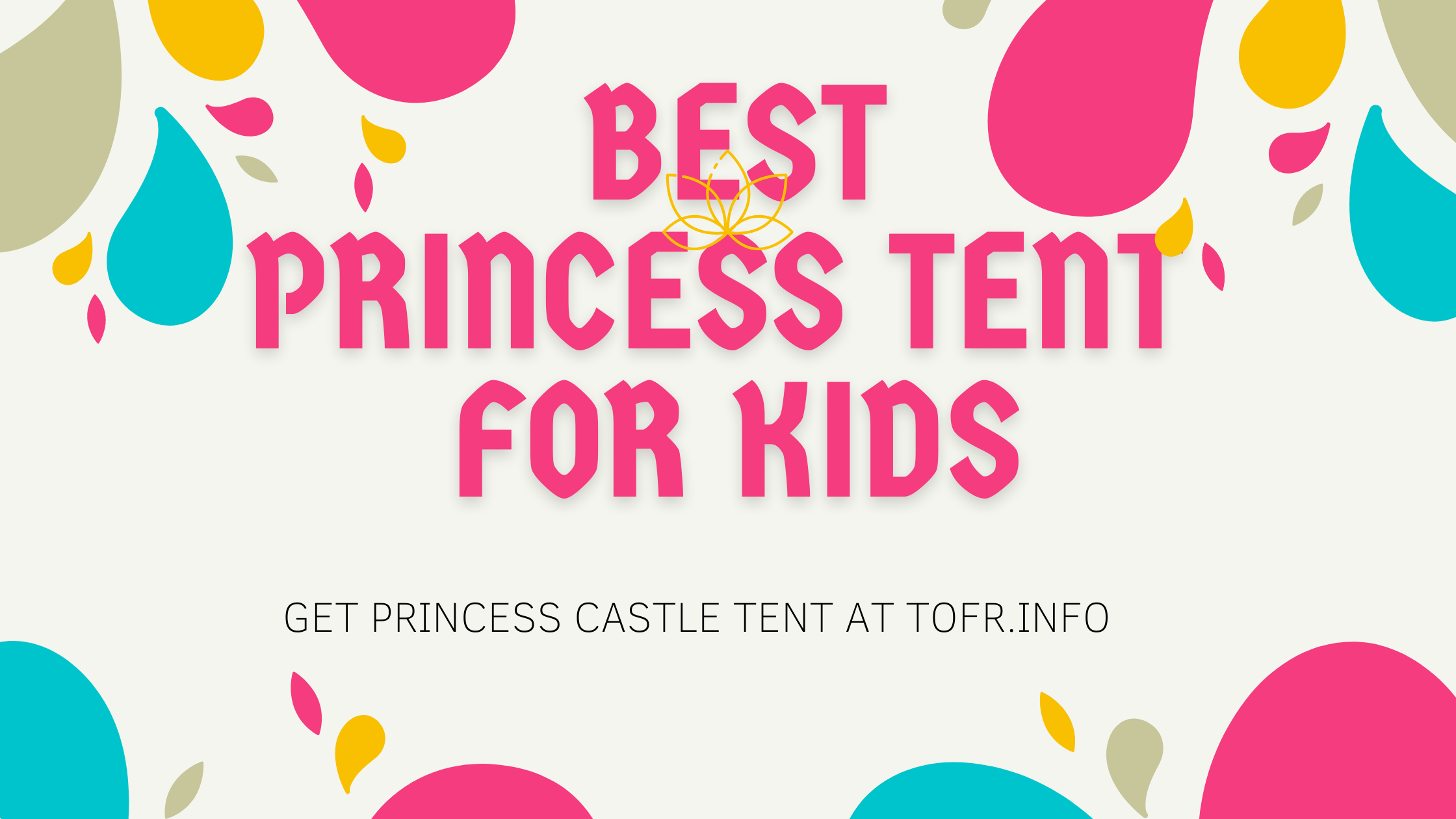 Best Princess Castle Tents